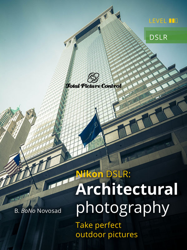 Architectural photography with Nikon DSLR Take perfect outdoor pictures