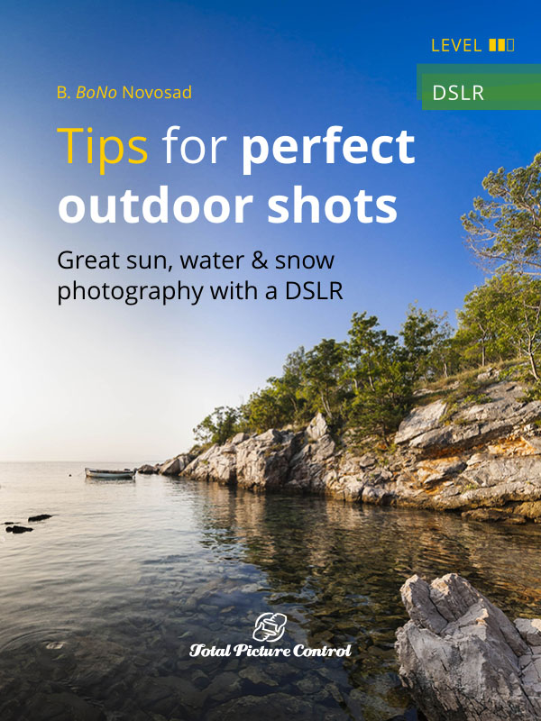 Great sun, water & snow photography with a DSLR Tips for perfect outdoor shots