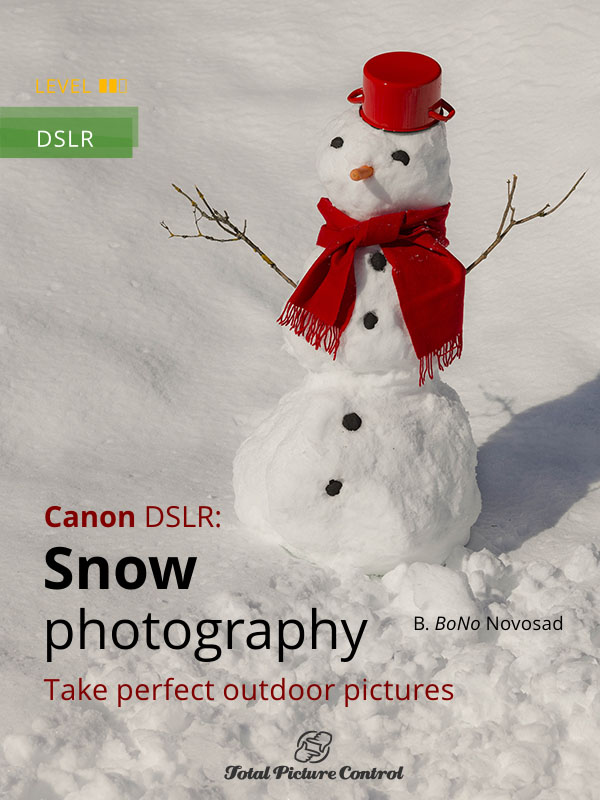 Snow photography with Canon DSLR Take perfect outdoor pictures